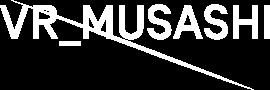 VR VR_MUSASHI